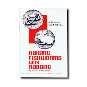 RAISING FISHWORMS WITH RABBITS RFW